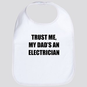 Trust Me My Dads An Electrician Bib