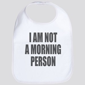 I am not a morning person Bib