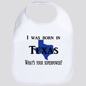 I was born in Texas, What's your superpower? Bib