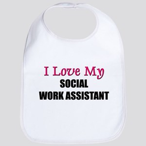 I Love My SOCIAL WORK ASSISTANT Bib