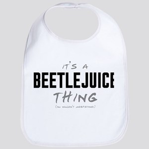 It's a Beetlejuice Thing Bib