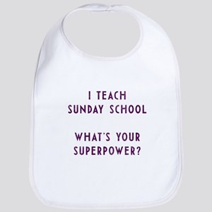I teach Sunday School what's your superpower? Bib