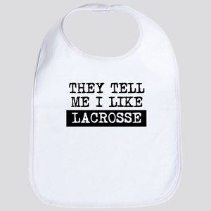 They Tell Me I Like Lacrosse Bib