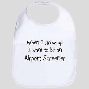 When I grow up I want to be an Airport Screener Bi