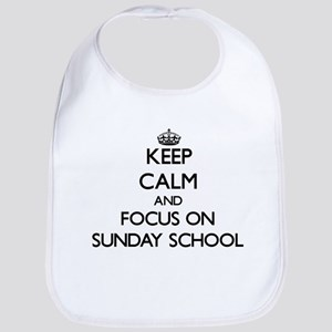 Keep Calm and focus on Sunday School Bib