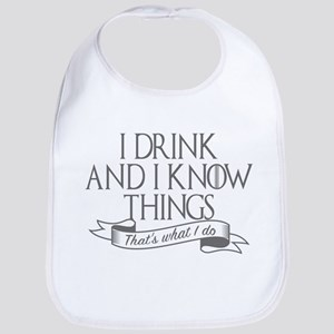 I drink and I know things Game of Thrones Baby Bib