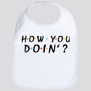'How You Doin'?' Bib