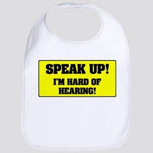 SPEAK UP - I'M HARD OF HEARING! Bib