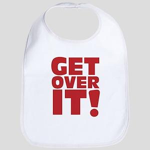 Get over it! Bib