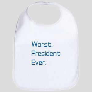 Worst. President. Ever. Baby Bib