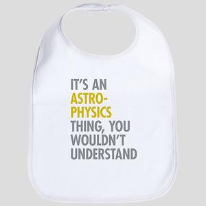 Its An Astrophysics Thing Bib