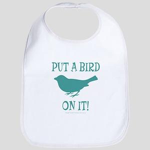 Put A Bird On It Bib