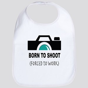 Born to Shoot Forced to Work Bib