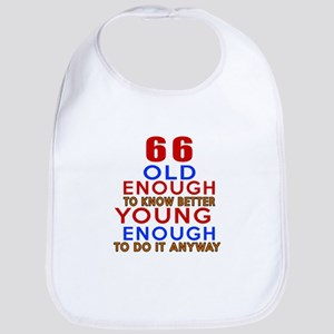 66 Old Enough Young Enough Birthday Designs Bib