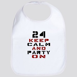 24 Keep Calm And Party On Bib