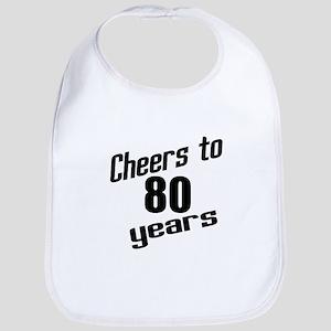 Cheers To 80 Years Bib