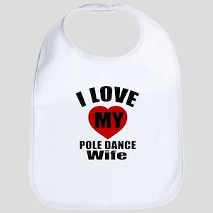 I love My Pole dance Wife Designs Bib