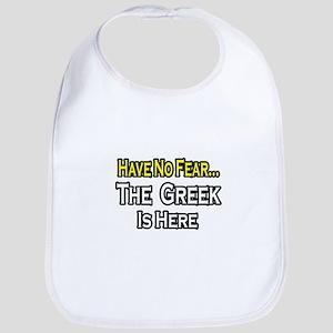 """""""No Fear, Greek is Here"""" Bib"""