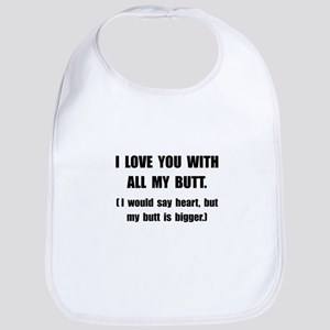 Love You With Butt Bib