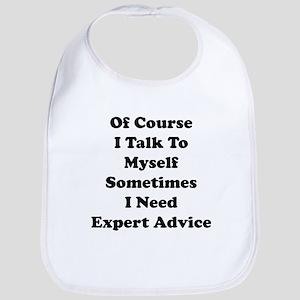Sometimes I Need Expert Advice Bib