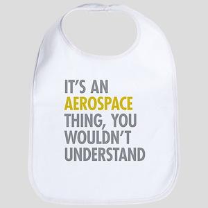 Its An Aerospace Thing Bib
