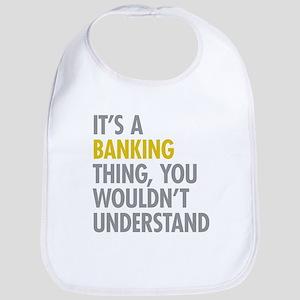 Its A Banking Thing Bib