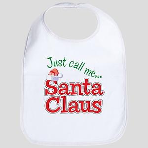 JUST CALL ME SANTA CLAUS! Bib