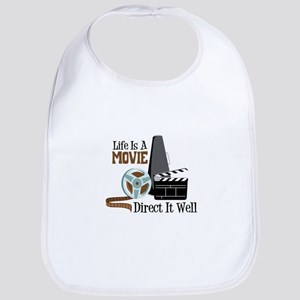 Life is a Movie Direct it Well Bib