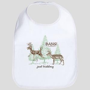 Bang! Just Kidding! Hunting Humor Bib