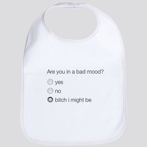 Are you in a bad mood ? Bib