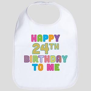 Happy 24th B-Day To Me Bib