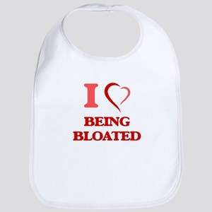 I Love Being Bloated Baby Bib