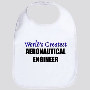 Worlds Greatest AERONAUTICAL ENGINEER Bib