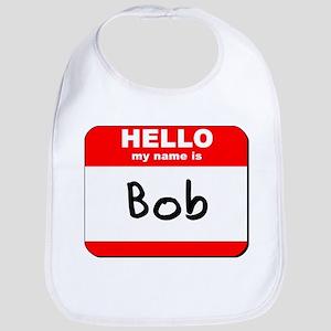 Hello my name is Bob Bib