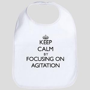 Keep Calm by focusing on Agitation Bib