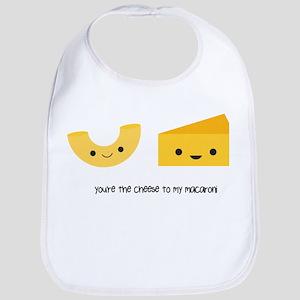 You're the cheese to my macaroni Bib