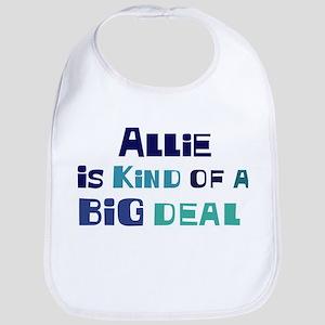 Allie is a big deal Bib