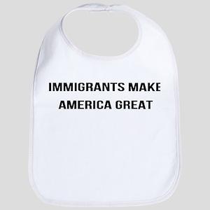 Immigrants Make America Great - He's Baby Bib