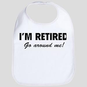 I'm retired- go around me! Bib