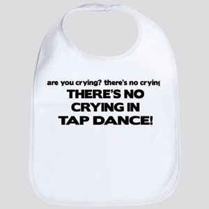 There's No Crying Tap Dance Bib