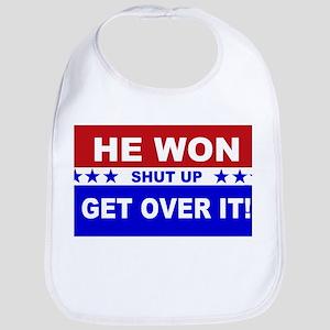He Won Shut Up Get Over It! Cotton Baby Bib
