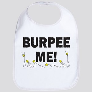Burpee Me Bib
