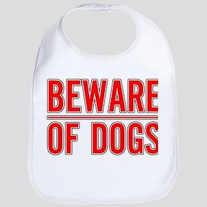 Beware of Dogs(White) Bib