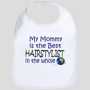 Best Hairstylist In The World (Mommy) Bib