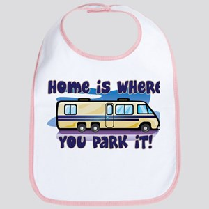 HOME IS WHERE YOU PARK IT! Bib