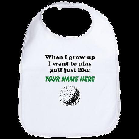 Play Golf Just Like (Custom) Bib