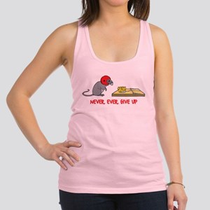 Never ever give up Racerback Tank Top