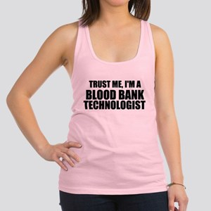 Trust Me, I'm A Blood Bank Technologist Racerback