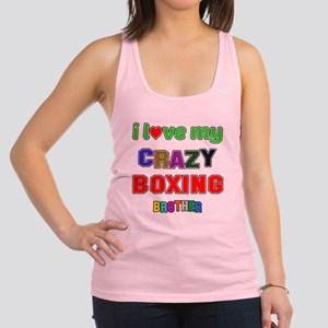 I Love My Crazy Boxing Brother Racerback Tank Top