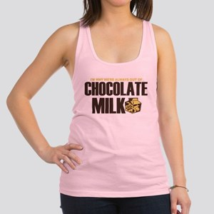 Out of Chocolate Milk! Racerback Tank Top